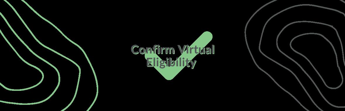 Confirm Virtual Eligibility