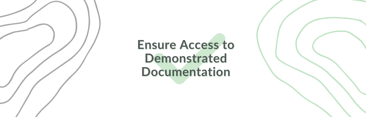 Ensure Access to Demonstrated Documentation